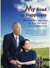 My Road to Happiness: Memoir of a Former US Tzu Chi CEO